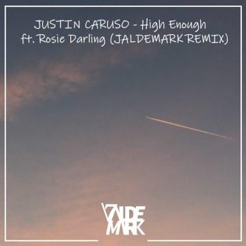 Justin Caruso - High Enough feat. Rosie Darling (Jaldemark Remix) Artwork