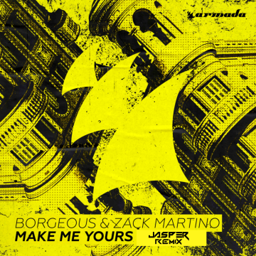 Borgeous & Zack Martino - Make Me Yours (JASPER Remix) Artwork