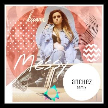 Kiiara - Messy (Anchez Remix) Artwork