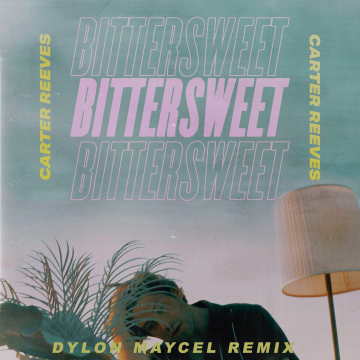 Carter Reeves - Bittersweet (Dylon Maycel Remix) Artwork