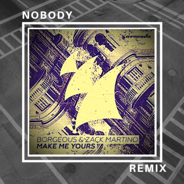 Borgeous & Zack Martino - Make Me Yours (N0BODY Remix) Artwork