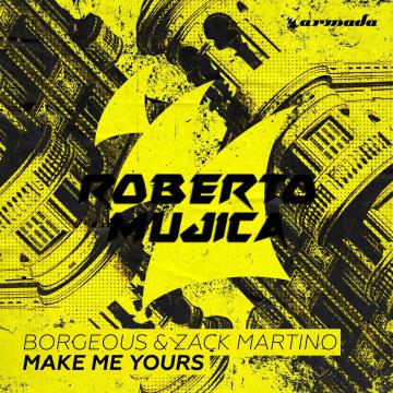 Borgeous & Zack Martino - Make Me Yours (Roberto Mujica Remix) Artwork