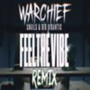 warchief - Snails (ft. Big Gigantic & Collie Buddz) - Feel The Vibe (Warchief Remix) Artwork