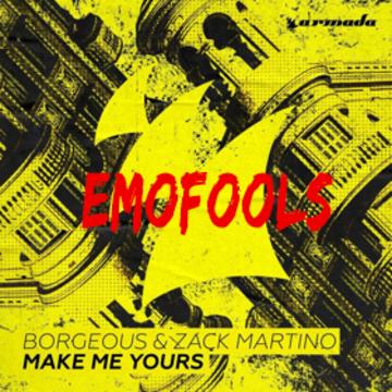 Borgeous & Zack Martino - Make Me Yours (Emofools Remix) Artwork