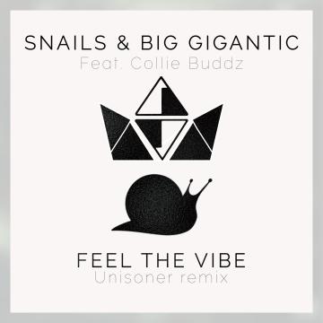 Snails & Big Gigantic - Feel the Vibe Feat. Collie Buddz (Unisoner Remix) Artwork