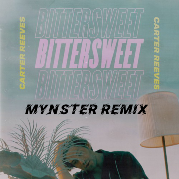Carter Reeves - Bittersweet (Mynster Remix) Artwork