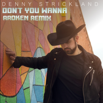 Denny Strickland - Don't You Wanna (Aroken Remix) Artwork