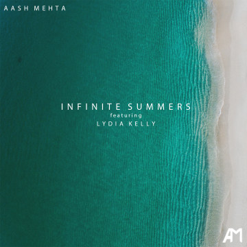 Aash Mehta - Infinite Summers (ft. Lydia Kelly) Artwork