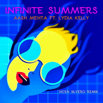 Aash Mehta - Infinite Summers (ft. Lydia Kelly) (Vicen Silvero Remix) Artwork