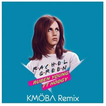Ruben Young - Rachel Green ft. Hodgy (KMÖBA Remix) Artwork