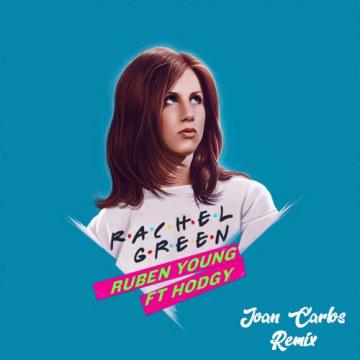 Ruben Young - Rachel Green ft. Hodgy (Joan Carlos Remix) Artwork