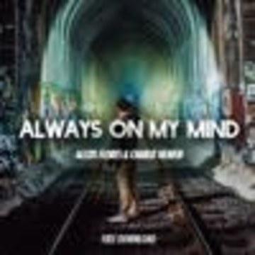 Charlie Heaven - Alexis Flores & Charlie Heaven - Always On My Mind (Original Mix)[Free Download] Artwork