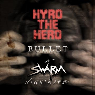 Hyro The Hero - Bullet (SWARM Remix) Artwork