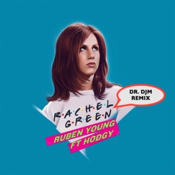 Ruben Young - Rachel Green ft. Hodgy (DR. DJM Remix) Artwork