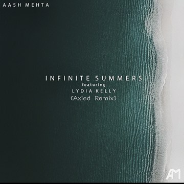 Aash Mehta - Infinite Summers (ft. Lydia Kelly) (Axied Remix) Artwork