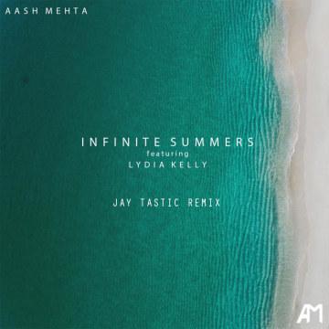 Aash Mehta - Infinite Summers (ft. Lydia Kelly) (Jay Tastic Remix) Artwork