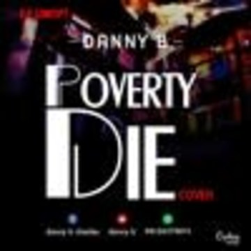 Danny B - Poverty Die @ Blenstar.com.ng Artwork