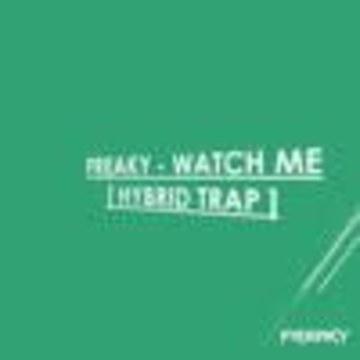 DJ Freakyofficial - Freaky - Watch Me [ Hybrid Trap ] FREE DOWNLOAD Artwork