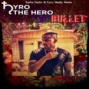Hyro The Hero - Bullet (Sasha Darko & Fuzz Heady Remix) Artwork