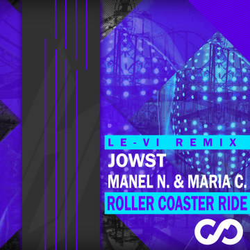 JOWST - Roller Coaster Ride (With Manel Navarro and Maria Celin) (LE-VI Remix) Artwork
