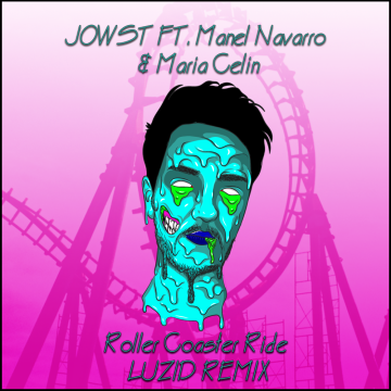 JOWST - Roller Coaster Ride (With Manel Navarro and Maria Celin) (Luzid Remix) Artwork