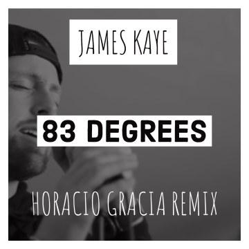 James Kaye - 83 Degrees (Horacio Gracia Remix) Artwork