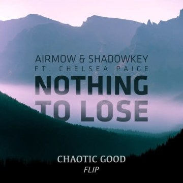 AIRMOW & SHADOWKEY - Nothing To Lose (ft. Chelsea Paige) (Bearwave Remix) Artwork