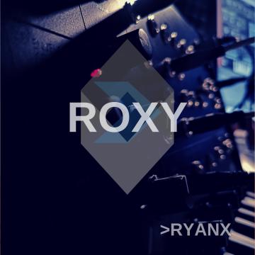 >RYANX - ROXY Artwork