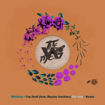 Whethan - Top Shelf (feat. Bipolar Sunshine) (The mob Remix) Artwork