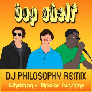 Whethan - Top Shelf (feat. Bipolar Sunshine) (DJ Philosophy Remix) Artwork