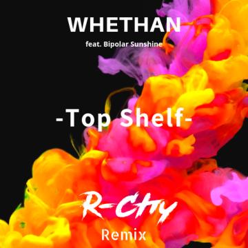 Whethan - Top Shelf (feat. Bipolar Sunshine) (R-Chy Remix) Artwork