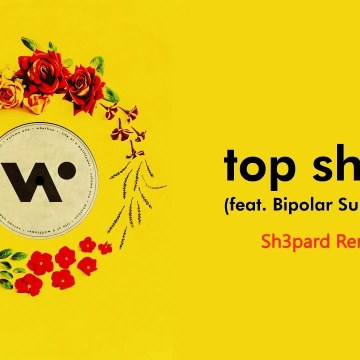 Whethan - Top Shelf (feat. Bipolar Sunshine) (Sh3pard Remix) Artwork