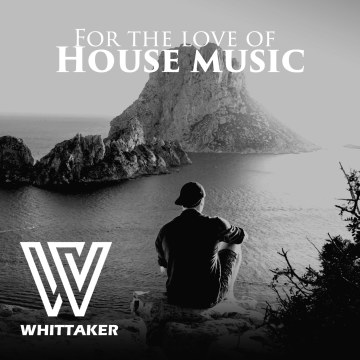Raymond Whittaker feat. Noir - For the Love of House Music Artwork