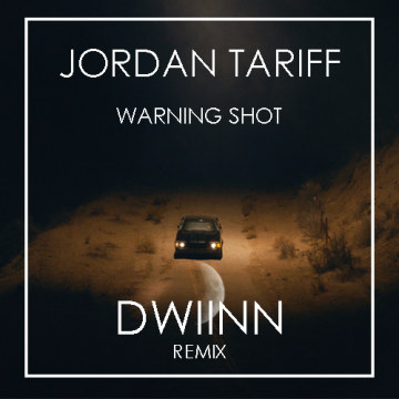 Jordan Tariff - Warning Shot (DWIINN Remix) Artwork