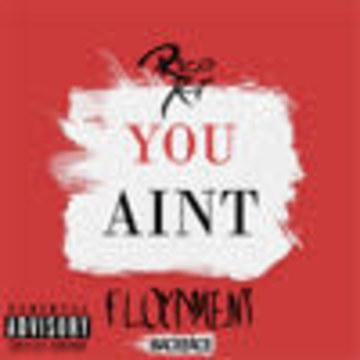 Floydment - BACEFACE & FLOYDMENT - You Ain't (Feat. Rico Act) Artwork
