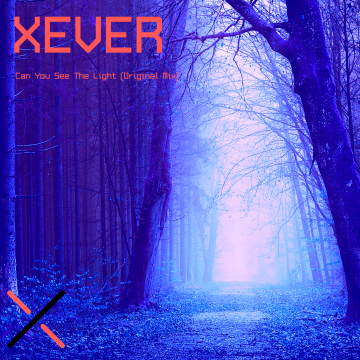 XEVERmusic - Can You See The Light (Original Mix) Artwork
