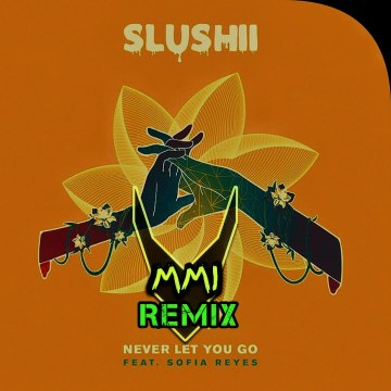 Slushii - Never Let You Go (feat. Sofia Reyes) (ABYSS aka M.M.I Remix) Artwork