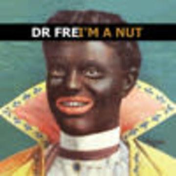 Dr Fre - FREE DOWNLOAD - Dr Fre - I'm a nut Artwork