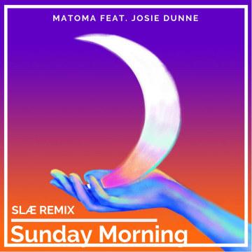 Matoma feat. Josie Dunne - Sunday Morning (Slæ Remix) Artwork