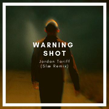 Jordan Tariff - Warning Shot (Slæ Remix) Artwork