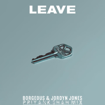 Borgeous & Jordyn Jones - Leave (Priyank Shah Remix) Artwork