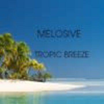 Melosive - Melosive - Tropic Breeze Artwork