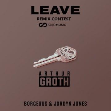 Borgeous & Jordyn Jones - Leave (Arthur GrØth Remix) Artwork