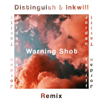 Jordan Tariff - Warning Shot (Distinguish & Inkwill Remix) Artwork