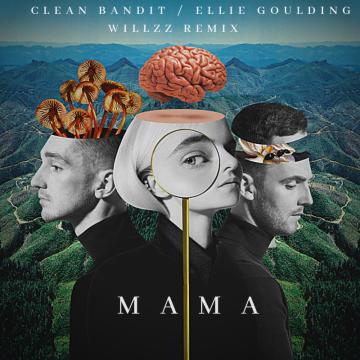 Clean Bandit - Mama (feat. Ellie Goulding) (WillZz Remix) Artwork