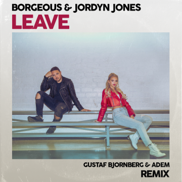 Borgeous & Jordyn Jones - Leave (Gustaf Bjornberg & ADEM Remix) Artwork