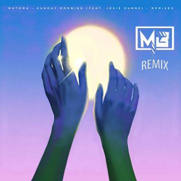 Matoma feat. Josie Dunne - Sunday Morning (MB Remix) Artwork