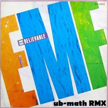 EMF - Unbelievable (ub-math Remix) Artwork