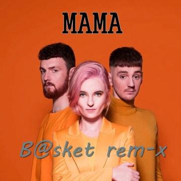 Clean Bandit - Mama (feat. Ellie Goulding) (B@sket Remix) Artwork