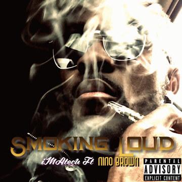 "iMAtech Ft Nino Brown - New Single ""Smoking Loud"" Club Banger Artwork"